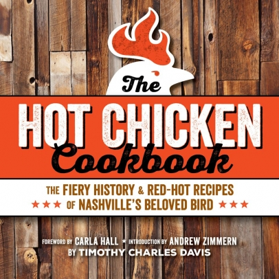 Hot chicken cookbook the fiery history red hot recipes of if you love hot spicy food and fried chicken and who doesnt occasionally this book is for you forumfinder Images